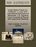 United States Potash Co., Petitioner, V. Local 1912, International Association of Machinists. U.S. Supreme Court Transcript of Record with Supporting