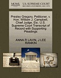 Presley Gregory, Petitioner, V. Hon. William J. Campbell, Chief Judge, Etc. U.S. Supreme Court Transcript of Record with Supporting Pleadings