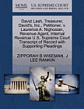 David Lash, Treasurer, David's, Inc., Petitioner, V. Laurence A. Nighosian, Revenue Agent, Internal Revenue U.S. Supreme Court Transcript of Record wi