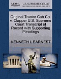 Original Tractor Cab Co. V. Clapper U.S. Supreme Court Transcript of Record with Supporting Pleadings