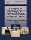 In the Matter of the Unauthorized Practice of Law in Re J. Harvey Crow, Petitioner. U.S. Supreme Court Transcript of Record with Supporting Pleadings