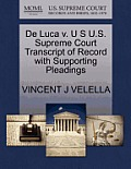 de Luca V. U S U.S. Supreme Court Transcript of Record with Supporting Pleadings