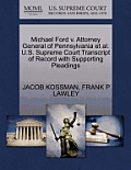 Michael Ford V. Attorney General of Pennsylvania Et Al. U.S. Supreme Court Transcript of Record with Supporting Pleadings