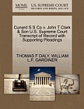 Cunard S S Co V. John T Clark & Son U.S. Supreme Court Transcript of Record with Supporting Pleadings