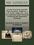 Courier-Journal & Louisville Times Company, Petitioner, V. L. R. Curtis, Judge, Etc., et al. U.S. Supreme Court Transcript of Record with Supporting P