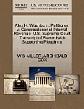 Alex H. Washburn, Petitioner, V. Commissioner of Internal Revenue. U.S. Supreme Court Transcript of Record with Supporting Pleadings