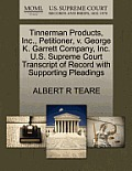 Tinnerman Products, Inc., Petitioner, V. George K. Garrett Company, Inc. U.S. Supreme Court Transcript of Record with Supporting Pleadings