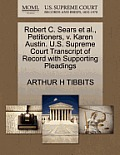 Robert C. Sears Et Al., Petitioners, V. Karen Austin. U.S. Supreme Court Transcript of Record with Supporting Pleadings