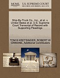 Ship-By-Truck Co., Inc., et al. V. United States et al. U.S. Supreme Court Transcript of Record with Supporting Pleadings