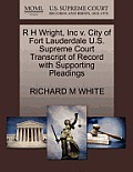 R H Wright, Inc V. City of Fort Lauderdale U.S. Supreme Court Transcript of Record with Supporting Pleadings