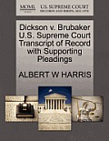Dickson V. Brubaker U.S. Supreme Court Transcript of Record with Supporting Pleadings