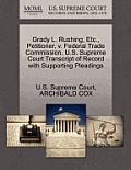 Grady L. Rushing, Etc., Petitioner, V. Federal Trade Commission. U.S. Supreme Court Transcript of Record with Supporting Pleadings