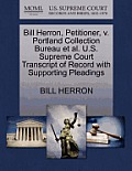 Bill Herron, Petitioner, V. Portland Collection Bureau Et Al. U.S. Supreme Court Transcript of Record with Supporting Pleadings