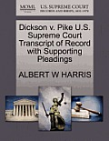 Dickson V. Pike U.S. Supreme Court Transcript of Record with Supporting Pleadings