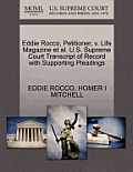 Eddie Rocco, Petitioner, V. Life Magazine et al. U.S. Supreme Court Transcript of Record with Supporting Pleadings