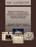 Railway Express Agency, Inc., Petitioner, V. Civil Aeronautics Board et al. U.S. Supreme Court Transcript of Record with Supporting Pleadings