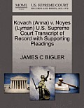 Kovach (Anna) V. Noyes (Lyman) U.S. Supreme Court Transcript of Record with Supporting Pleadings