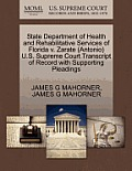 State Department of Health and Rehabilitative Services of Florida V. Zarate (Antonio) U.S. Supreme Court Transcript of Record with Supporting Pleading