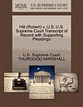 Hill (Robert) V. U.S. U.S. Supreme Court Transcript of Record with Supporting Pleadings