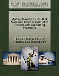Mattia (Joseph) V. U.S. U.S. Supreme Court Transcript of Record with Supporting Pleadings