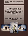 Charles Sales Corp. V. Hodgskin (James) U.S. Supreme Court Transcript of Record with Supporting Pleadings
