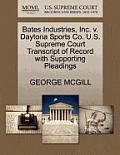 Bates Industries, Inc. V. Daytona Sports Co. U.S. Supreme Court Transcript of Record with Supporting Pleadings