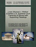 Lowe (Wyman) V. Weltner (Charles) U.S. Supreme Court Transcript of Record with Supporting Pleadings
