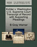 Kohler V. Washington U.S. Supreme Court Transcript of Record with Supporting Pleadings