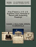 King (Franzo) V. U.S. U.S. Supreme Court Transcript of Record with Supporting Pleadings
