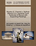 Murphy (C. Francis) V. Sullivan (Nancy) U.S. Supreme Court Transcript of Record with Supporting Pleadings