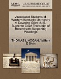 Associated Students of Western Kentucky University V. Downing (Dero) U.S. Supreme Court Transcript of Record with Supporting Pleadings