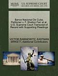 Banco Nacional de Cuba, Petitioner V. F. Shelton Farr et al. U.S. Supreme Court Transcript of Record with Supporting Pleadings