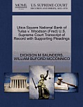 Utica Square National Bank of Tulsa V. Woodson (Fred) U.S. Supreme Court Transcript of Record with Supporting Pleadings