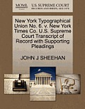 New York Typographical Union No. 6. V. New York Times Co. U.S. Supreme Court Transcript of Record with Supporting Pleadings