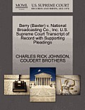 Berry (Baxter) V. National Broadcasting Co., Inc. U.S. Supreme Court Transcript of Record with Supporting Pleadings
