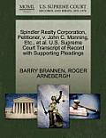 Spindler Realty Corporation, Petitioner, V. John C. Monning, Etc., et al. U.S. Supreme Court Transcript of Record with Supporting Pleadings