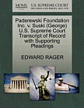 Paderewski Foundation Inc. V. Suski (George) U.S. Supreme Court Transcript of Record with Supporting Pleadings