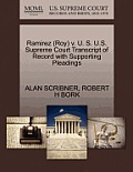 Ramirez (Roy) V. U. S. U.S. Supreme Court Transcript of Record with Supporting Pleadings