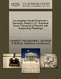 Los Angeles Herald-Examiner V. Kennedy (Ralph) U.S. Supreme Court Transcript of Record with Supporting Pleadings
