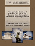 Transportation Unlimited of California, Inc. V. U.S. U.S. Supreme Court Transcript of Record with Supporting Pleadings