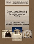 Oregon V. Hass (Robert) U.S. Supreme Court Transcript of Record with Supporting Pleadings