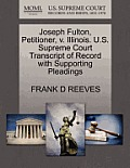 Joseph Fulton, Petitioner, V. Illinois. U.S. Supreme Court Transcript of Record with Supporting Pleadings