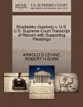 Shadletsky (Isadore) V. U.S. U.S. Supreme Court Transcript of Record with Supporting Pleadings