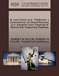 M. Lois Corson et al., Petitioners, V. Commissioner of Internal Revenue. U.S. Supreme Court Transcript of Record with Supporting Pleadings