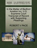In the Matter of Bedford Aviation Inc. U.S. Supreme Court Transcript of Record with Supporting Pleadings
