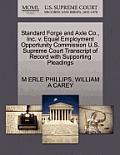 Standard Forge and Axle Co., Inc. V. Equal Employment Opportunity Commission U.S. Supreme Court Transcript of Record with Supporting Pleadings
