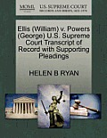 Ellis (William) V. Powers (George) U.S. Supreme Court Transcript of Record with Supporting Pleadings