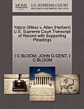 Yatzor (Mike) V. Allen (Herbert) U.S. Supreme Court Transcript of Record with Supporting Pleadings