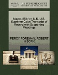 Mayes (Billy) V. U.S. U.S. Supreme Court Transcript of Record with Supporting Pleadings
