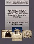 Montgomery (Dennis) V. Douglas (William) U.S. Supreme Court Transcript of Record with Supporting Pleadings
